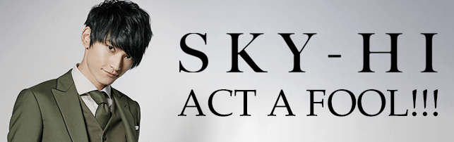 SKY-HI ACT A FOOL!!!